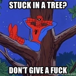Spiderman Tree - Stuck in a tree? Don't give a fuck