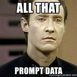 Star Trek Data - All that  Prompt data