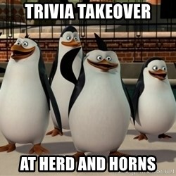Madagascar Penguin - trivia takeover at herd and horns