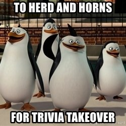Madagascar Penguin - to herd and horns for trivia takeover