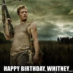 Daryl Dixon -  Happy Birthday, Whitney