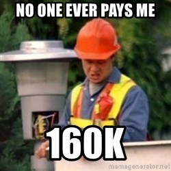 No One Ever Pays Me in Gum - no one ever pays me 160k