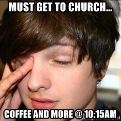Sleepy Sam Webb - Must Get to Church... Coffee and more @ 10:15am
