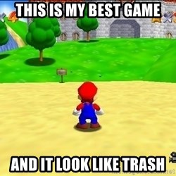Mario looking at castle - THIS IS MY BEST GAME and it look like trash