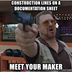WalterGun - CONSTRUCTION LINES ON A DOCUMENTATION SHEET MEET YOUR MAKER