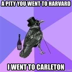 Rich Raven - a pity you went to harvard i went to carleton