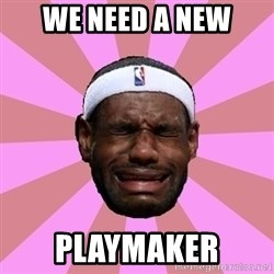 LeBron James - We Need a new PLaymaker