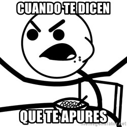 Cereal Guy Angry - cuando te dicen que te apures