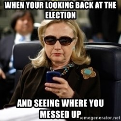 Hillary Text - when your looking back at the election and seeing where you messed up