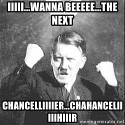 Disco Hitler - iiiii...wanna beeeee...the next CHANCELLIIIIER...CHAHANCELIIIIIHIIIR