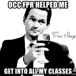 True Story Barney Staison - OCC FPR helped me get into all my classes