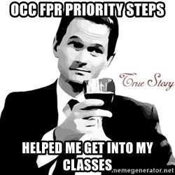 True Story Barney Staison - OCC FPR Priority steps helped me get into my classes