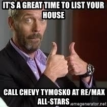 cool story bro house - It's a Great Time to List Your House  Call Chevy Tymosko at RE/MAX All-stars