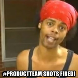 Antoine Dodson -  #productteam Shots Fired!