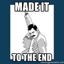 Freddy Mercury - made it to the end