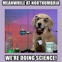 Dog Scientist - Meanwhile at Northumbria We're doing science!