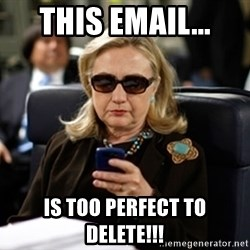Hillary Clinton Texting - This email... is too perfect to delete!!!