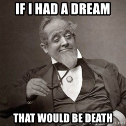 1889 [10] guy - IF I HAD A DREAM THAT WOULD BE DEATH