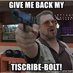 WalterGun - GIVE ME BACK MY  TISCRIBE-BOLT!