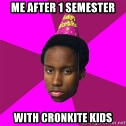 Happy Birthday Black Kid - me after 1 semester  with cronkite kids