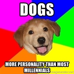 Advice Dog - dogs more personality than most millennials