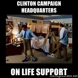 stepbrothers - clinton campaign headquarters on life support