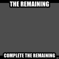 Achievement Unlocked - The Remaining Complete The Remaining