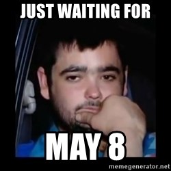 just waiting for a mate - JUST WAITING FOR  MAY 8