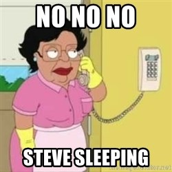 Family guy maid - No no no  Steve Sleeping