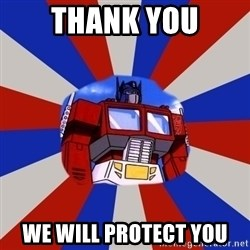 Optimus Prime - Thank You We will protect you