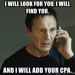 taken meme - i will look for you, i will find you,  and i will add your cpa.