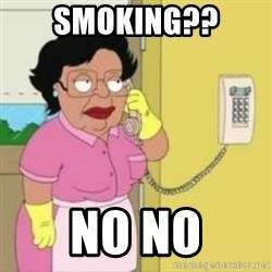 Family guy maid - smoking?? No no