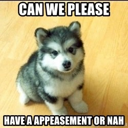 Baby Courage Wolf - can we please  have a appeasement or nah