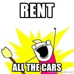 x all the y - rent all the cars