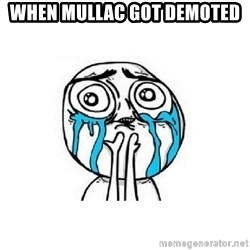 crying - When mullac got demoted