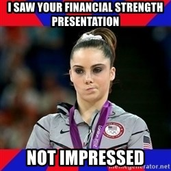 Mckayla Maroney Does Not Approve - I saw your financial strength presentation not impressed