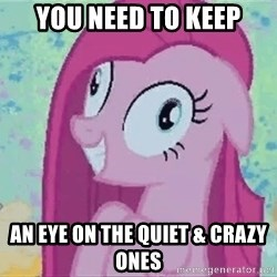 Crazy Pinkie Pie - YOU NEED TO keep AN EYE on the quiet & crazy ones
