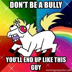 Lovely Derpy RP Unicorn - don't be a bully you'll end up like this guy