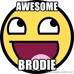 Awesome Smiley - Awesome  brodie