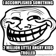 Troll Face in RUSSIA! - I ACCOMPLISHED SOMETHING 2 MILLION LITTLE angry kids trolled