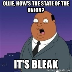 Ollie the Weatherman - Ollie, how's the state of the Union? It's Bleak