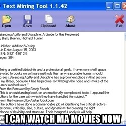 Text -  I CAN WATCH MA MOVIES NOW