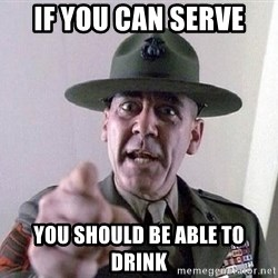 Military logic - If you can serve you should be able to drink