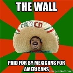 Successful Mexican - the wall paid for by mexicans for americans
