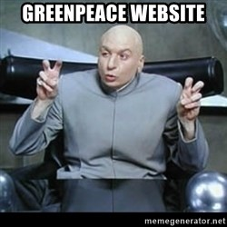 dr. evil quotation marks - Greenpeace website