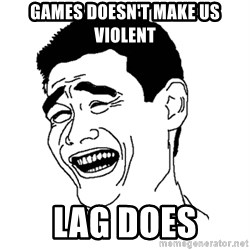 Asian Troll Face - games doesn't make us violent lag does