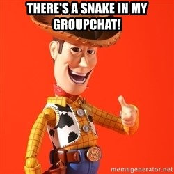 Perv Woody - There's a snake in my groupchat!