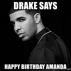 Drake quotes - Drake says Happy Birthday Amanda