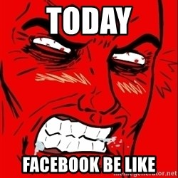 Rage Face - Today Facebook be like