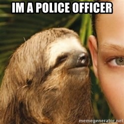 Whispering sloth - Im a Police Officer